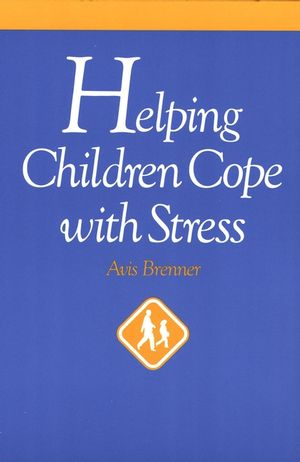 Helping Children Cope with Stress, Revised Edition