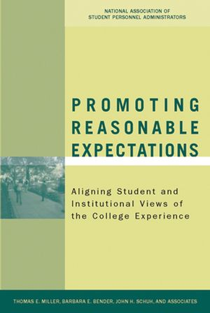 Promoting Reasonable Expectations: Aligning Student and Institutional Views of the College Experience (0787976245) cover image