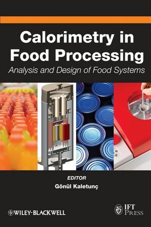 Calorimetry in Food Processing: Analysis and Design of Food Systems (0813805945) cover image