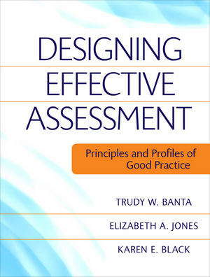 Designing Effective Assessment: Principles and Profiles of Good Practice (1118037545) cover image