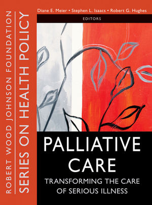 Palliative Care: Transforming the Care of Serious Illness (1118039645) cover image