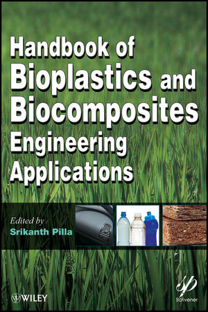 Handbook of Bioplastics and Biocomposites Engineering Applications (1118177045) cover image