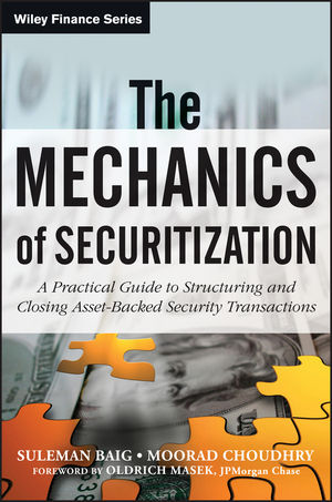 The Mechanics of Securitization: A Practical Guide to Structuring and Closing Asset-Backed Security Transactions (1118234545) cover image