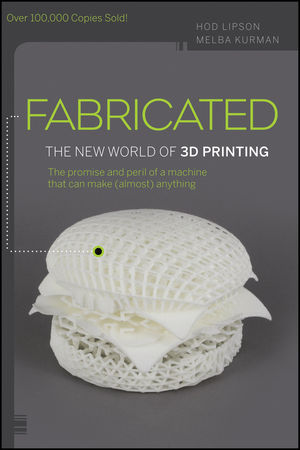 Fabricated: The New World of 3D Printing (1118416945) cover image