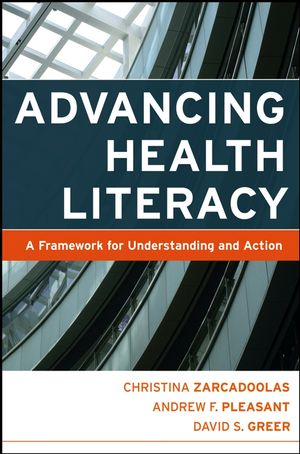 Advancing Health Literacy: A Framework for Understanding and Action (1118429745) cover image