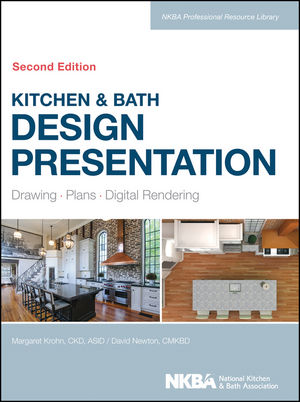 Kitchen & Bath Design Presentation: Drawing, Plans, Digital Rendering, 2nd Edition