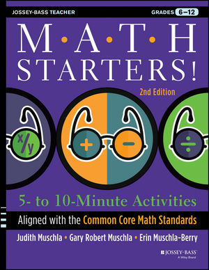 Math Starters: 5- to 10-Minute Activities Aligned with the Common Core Math Standards, Grades 6-12, 2nd Edition (1118690745) cover image