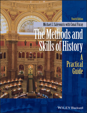 The Methods and Skills of History: A Practical Guide, 4th Edition (1118745345) cover image