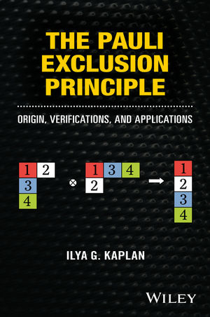 The Pauli Exclusion Principle: Origin, Verifications, and Applications (1118795245) cover image