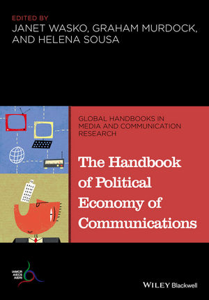 The Handbook of Political Economy of Communications (1118799445) cover image