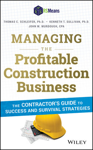 Managing the Profitable Construction Business: The Contractor