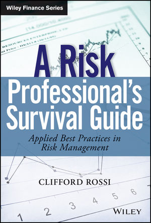 A Risk Professional s Survival Guide: Applied Best Practices in Risk Management (1118953045) cover image