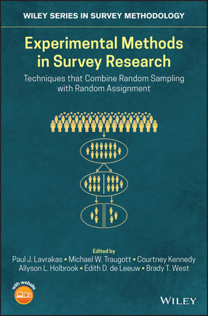 Experimental Methods in Survey Research: Techniques that Combine Random Sampling with Random Assignment