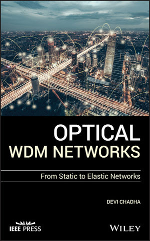 Optical WDM Networks: From Static to Elastic Networks
