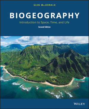 Biogeography: Introduction to Space, Time, and Life, 2nd Edition