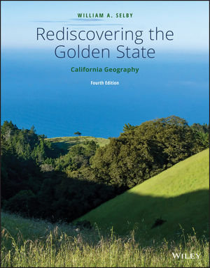 Rediscovering the Golden State: California Geography, 4th Edition