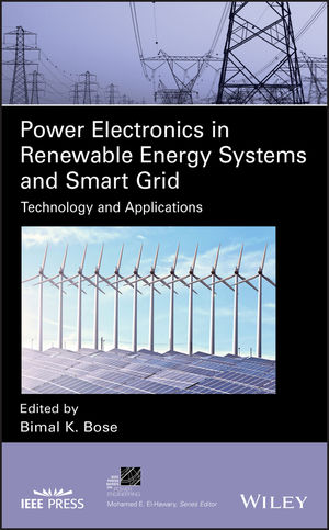 Power Electronics in Renewable Energy Systems and Smart Grid: Technology and Applications