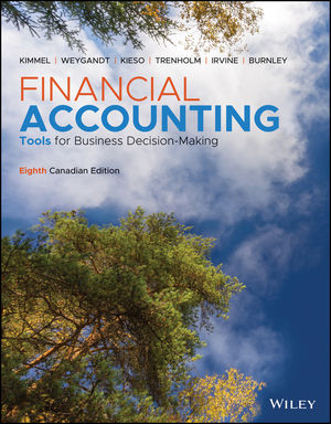 Financial Accounting: Tools for Business Decision Making, 8th Canadian Edition