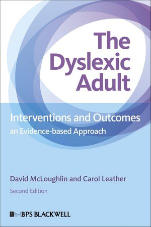 The Dyslexic Adult: Interventions and Outcomes - An Evidence-based Approach, 2nd Edition