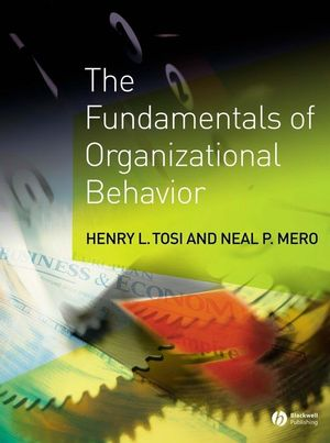 The Fundamentals of Organizational Behavior: What Managers Need to Know