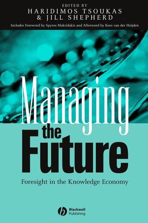Managing the Future: Foresight in the Knowledge Economy (1405116145) cover image