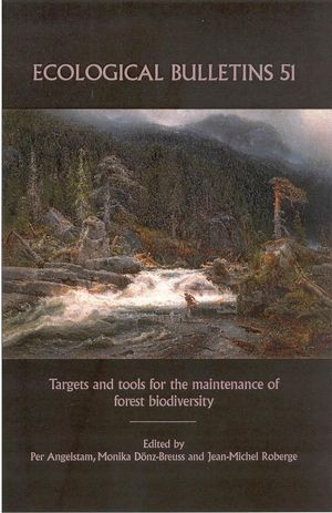 Ecological Bulletins, Bulletin 51, Targets and Tools for the Maintenance of Forest Biodiversity