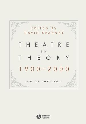 Theatre in Theory 1900-2000: An Anthology (1405140445) cover image