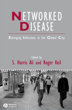 Networked Disease: Emerging Infections in the Global City (1405161345) cover image
