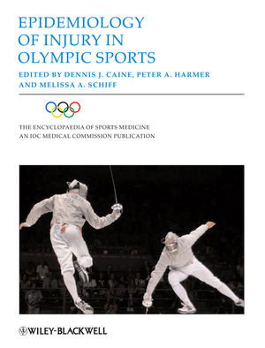 The Encyclopaedia of Sports Medicine: An IOC Medical Commission Publication, Volume XVI, Epidemiology of Injury in Olympic Sports (1405173645) cover image