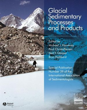 Glacial Sedimentary Processes and Products (Special Publication 39 of the IAS) (1444304445) cover image