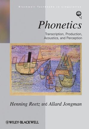 Phonetics: Transcription, Production, Acoustics, and Perception (1444358545) cover image