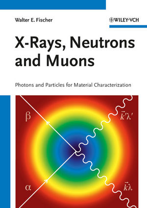 X-Rays, Neutrons and Muons: Photons and Particles for Material Characterization