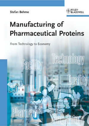 Manufacturing of Pharmaceutical Proteins: From Technology to Economy (3527324445) cover image