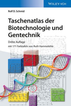 Taschenatlas der Biotechnologie und Gentechnik, 3. Auflage