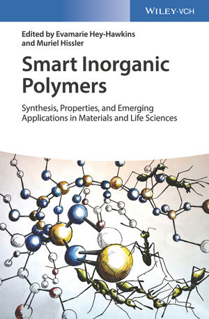 Smart Inorganic Polymers: Synthesis, Properties, and Emerging Applications in Materials and Life Sciences
