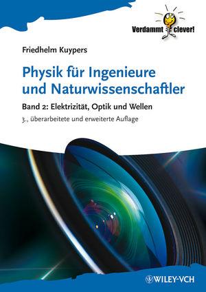 Physik für Ingenieure und Naturwissenschaftler: Band 2: Elektrizität, Optik und Wellen, 3rd Edition