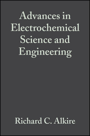 Advances in Electrochemical Science and Engineering, Volume 1