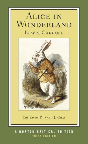 Alice in Wonderland: Norton Critical Edition, 3rd Edition