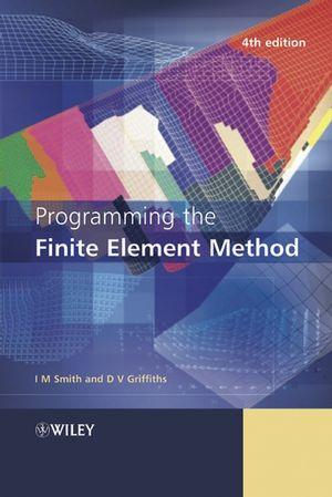 Programming the Finite Element Method, 4th Edition