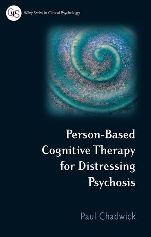 Person-Based Cognitive Therapy for Distressing Psychosis (0470029846) cover image