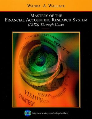 Mastery of the Financial Accounting Research System (FARS) Through Cases (0470182946) cover image