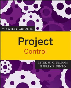 The Wiley Guide to Project Control (0470226846) cover image