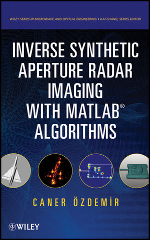 Inverse Synthetic Aperture Radar Imaging With MATLAB Algorithms (0470284846) cover image