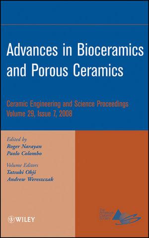 Advances in Bioceramics and Porous Ceramics, Volume 29, Issue 7