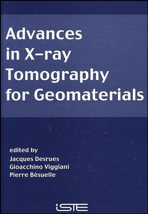 Advances in X-ray Tomography for Geomaterials (0470394846) cover image