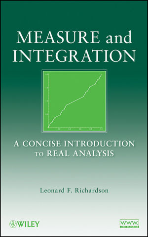 Measure and Integration: A Concise Introduction to Real Analysis  (0470501146) cover image