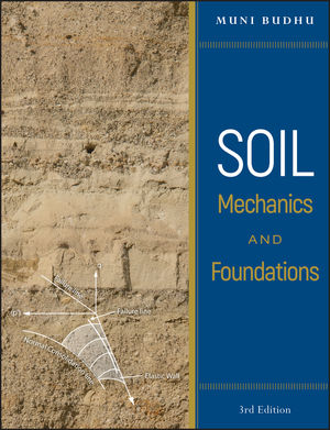 Soil Mechanics and Foundations, 3rd Edition