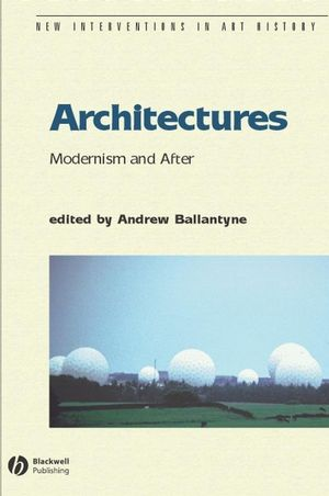 Architectures: Modernism and After (0470777346) cover image