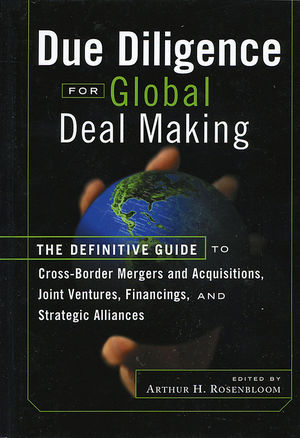 Due Diligence for Global Deal Making: The Definitive Guide to Cross-Border Mergers and Acquisitions, Joint Ventures, Financings, and Strategic Alliances (0470884746) cover image