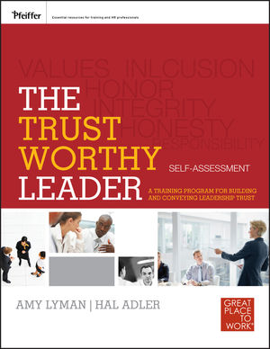 The Trustworthy Leader: A Training Program for Building and Conveying Leadership Trust Self-Assessment (0470906146) cover image